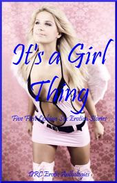 It's a Girl Thing: Five First Lesbian Sex Erotica Stories