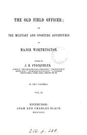 The old field officer; or The military and sporting adventures of major Worthington