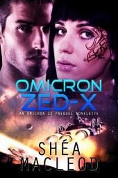 Omicron Zed-X: Omicron ZX - Prequel