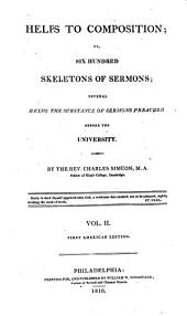 Helps to Composition: Or, Six Hundred Skeletons of Sermons, Several Being the Substance of Sermons Preached Before the University