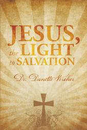 Jesus, the Light to Salvation