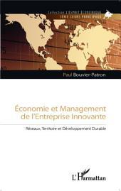Economie et management de l'entreprise innovante: Réseaux, Territoire et Développement Durable