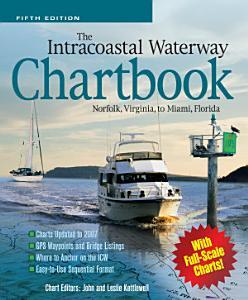 The Intracoastal Waterway Chartbook  Norfolk  Virginia  to Miami  Florida PDF