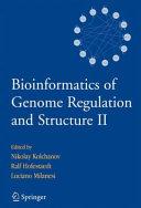Bioinformatics of Genome Regulation and Structure II