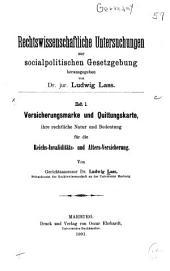 Versicherungsmarke und Quittungskarte, ihre rechtliche Natur und Bedeutung für die Reichs-Invaliditäts- und Alters-Versicherung ...