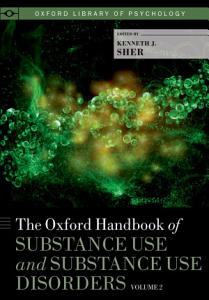 The Oxford Handbook of Substance Use and Substance Use Disorders PDF