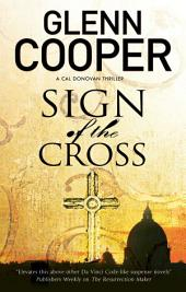 Sign of the Cross: A religious conspiracy thriller