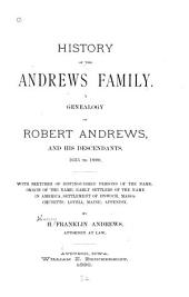 History of the Andrews Family: A Genealogy of Robert Andrews, and His Descendants, 1635 to 1890 ...
