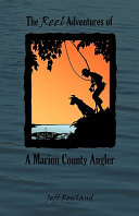 The Reel Adventures of a Marion County Angler