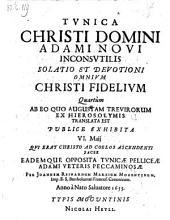 Tunica Christi ... inconsutilis ... quartum ab eo quo Augustam Trevirorum ex Hierosolymis translata est, publice exhibita VI. Maji (1655)