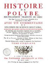 Histoire de Polybe, nouvellement traduite du grec par dom Vincent Thuillier ... avec un commentaire ou un corps de science militaire, enrichi de notes critiques et historiques ... Par M. de Folard ... Tome premier (-sixieme)