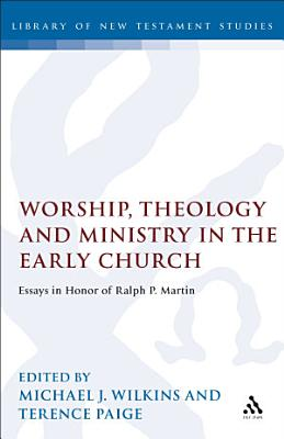 Worship  Theology and Ministry in the Early Church