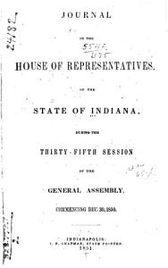 Journal of the House of Representatives of the State of Indiana at Their     Session PDF
