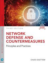 Network Defense and Countermeasures: Principles and Practices, Edition 3