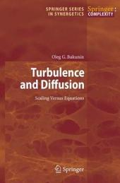 Turbulence and Diffusion: Scaling Versus Equations