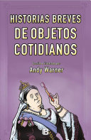 Breve historia de los objetos cotidianos  Brief Histories of Everyday Objects