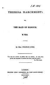 Theresa Marchmont; or, The maid of honour