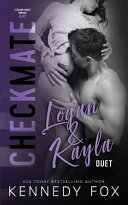 Checkmate Duet Series, #3 (Logan and Kayla)