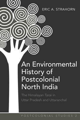 An Environmental History of Postcolonial North India PDF