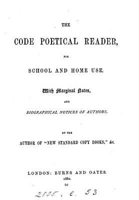 The Code poetical reader  by a teacher  by the author of  New standard copy books