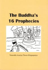 The Buddha's 16 Prophecies