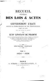 Recueil général des lois et actes du gouvernement d'Haïti: depuis la proclamation de son indépendance jusqu'à nos jours, Volume1