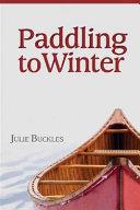 Paddling to Winter