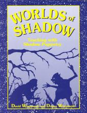 Worlds of Shadow: Teaching with Shadow Puppetry