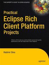 Practical Eclipse Rich Client Platform Projects