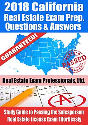 2018 California Real Estate Exam Prep Questions  Answers   Explanations PDF