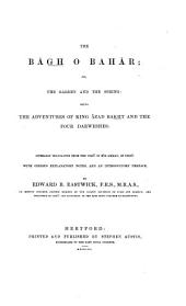 The Bāgh o Bahar; or the garden and the spzing: being the adventures of King: Āzad Bakht and the four Darweshes. Literally translated from the Urdu of Mīr Amman, of Dihlī with copious explanatory notes and an introductory preface by Edward B. Eastwick