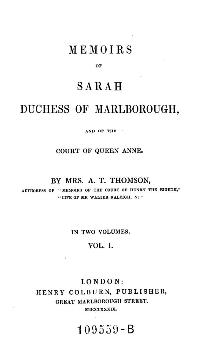 Memoirs Of. Sarah Duchess of Marlborough and of the Court of Queen Amne. - London, Colburn 1839
