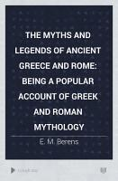 The Myths and Legends of Ancient Greece and Rome PDF