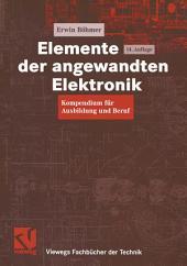 Elemente der angewandten Elektronik: Kompendium für Ausbildung und Beruf, Ausgabe 14