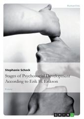 The Stages of Psychosocial Development According to Erik H. Erikson