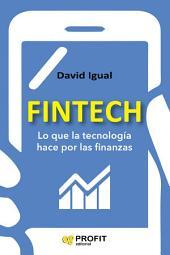 Fintech: Lo que la tecnología hace por las finanzas
