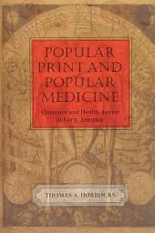 Popular Print and Popular Medicine: Almanacs and Health Advice in Early America