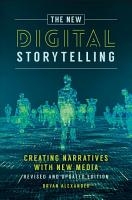 The New Digital Storytelling  Creating Narratives with New Media  Revised and Updated Edition  2nd Edition PDF