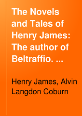 The Novels and Tales of Henry James: The author of Beltraffio. The middle years. Greville Fane. Broken wings. The tree of knowledge. The abasement of the Northmores. The great good place. Four meetings. Paste. Europe. Miss Gunton of Poughkeepsie. Fordham Castle