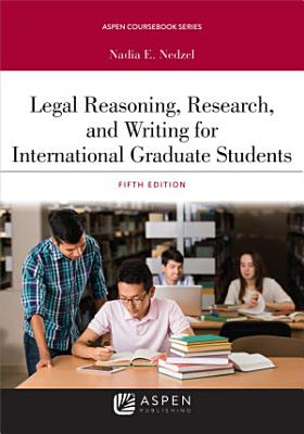 Legal Reasoning  Research  and Writing for International Graduate Students