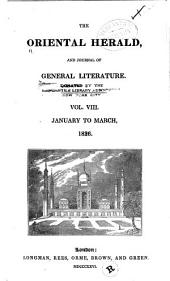 The Oriental Herald, and Journal of General Literature: Volume 8