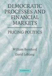 Democratic Processes and Financial Markets: Pricing Politics