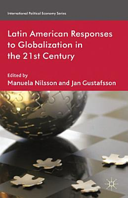 Latin American Responses to Globalization in the 21st Century PDF