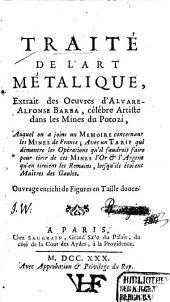 Traité De L'Art Métalique: Extrait des Oeuvres d'Alvare-Alfonse Barba, célébre Artiste dans les Mines du Potozi ...