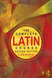 The Complete Latin Course: Edition 2