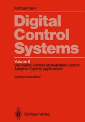 Digital Control Systems: Volume 2: Stochastic Control, Multivariable Control, Adaptive Control, Applications, Edition 2