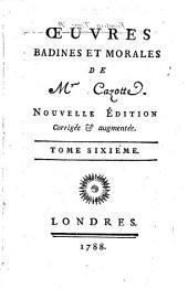 Oeuvres badines et morales. Nouvelle ed: Volume6