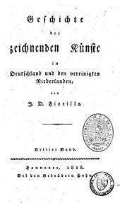 Geschichte der zeichnenden Künste in Deutschland und den vereinigten Niederlanden: Band 3
