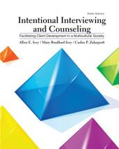 Intentional Interviewing and Counseling: Facilitating Client Development in a Multicultural Society: Edition 9