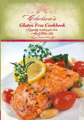 Chelsea's Gluten Free Cookbook: Everyday Recipes You Love, Now Gluten Free